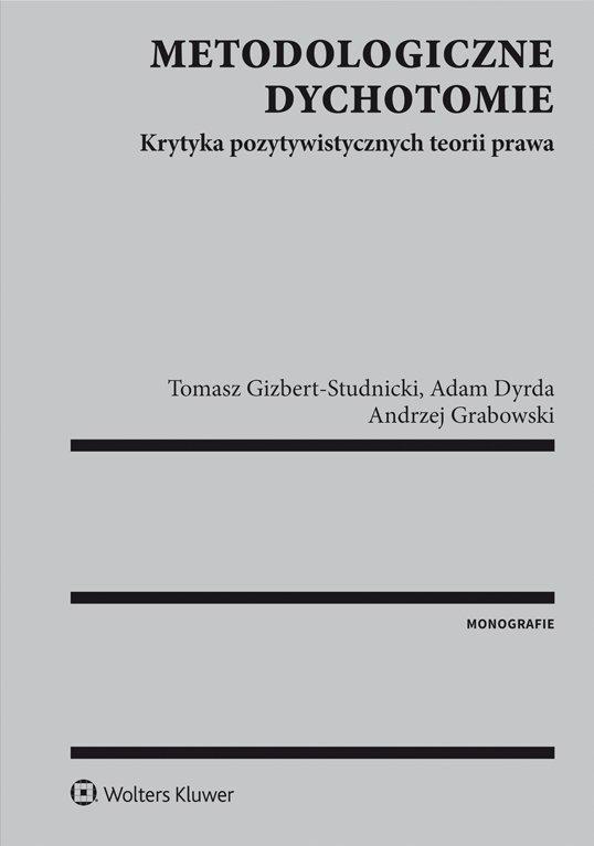 Metodologiczne dychotomie. Krytyka pozytywistycznych teorii prawa - Ebook (Książka PDF) do pobrania w formacie PDF