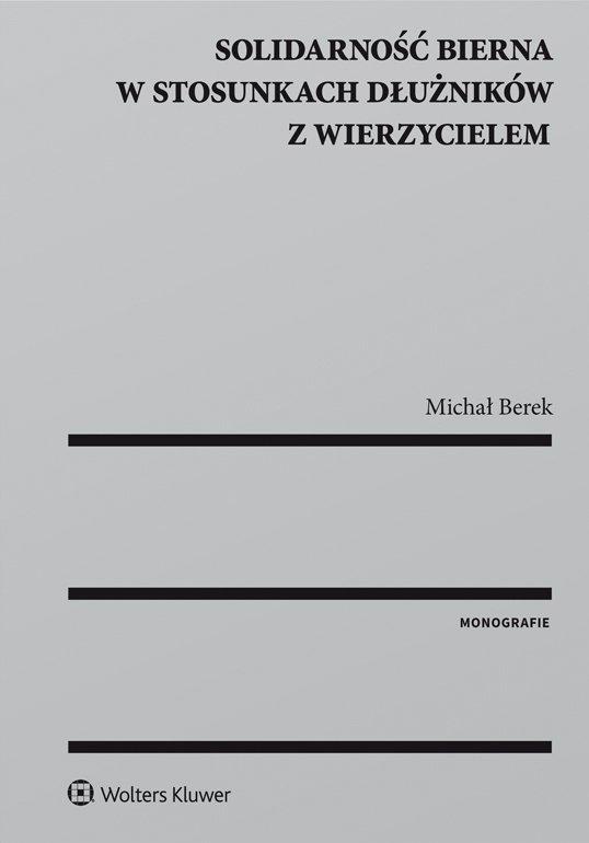 Solidarność bierna w stosunkach dłużników z wierzycielem - Ebook (Książka PDF) do pobrania w formacie PDF