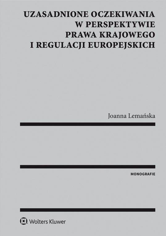 Uzasadnione oczekiwania w perspektywie prawa krajowego i regulacji europejskich - Ebook (Książka PDF) do pobrania w formacie PDF