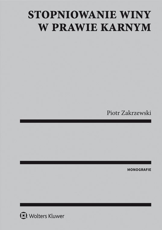 Stopniowanie winy w prawie karnym - Ebook (Książka PDF) do pobrania w formacie PDF