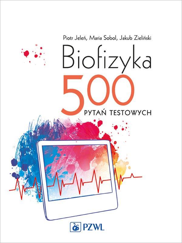 Biofizyka. 500 pytań testowych - Ebook (Książka EPUB) do pobrania w formacie EPUB