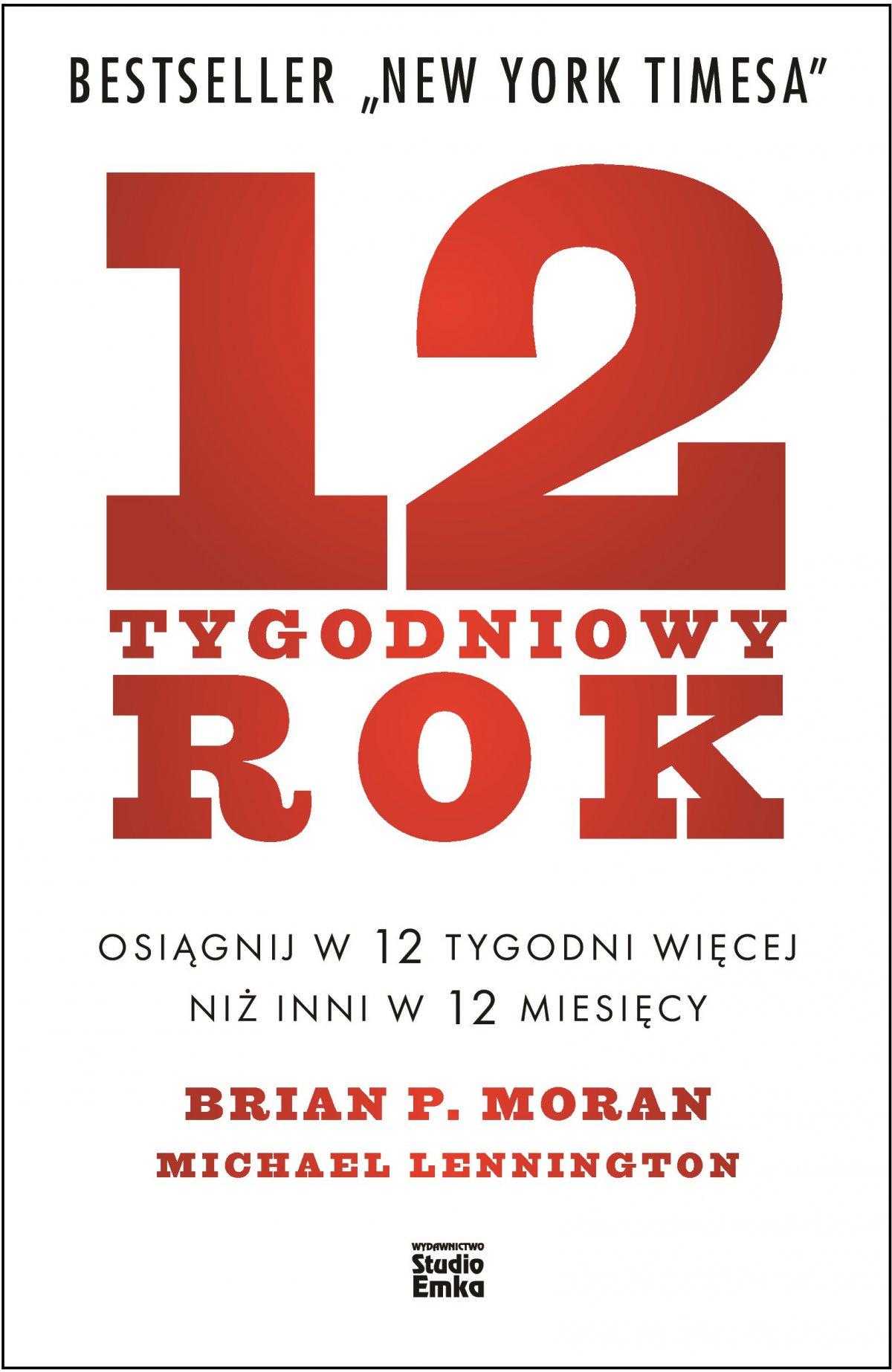 12-tygodniowy rok. Osiągnij w 12 tygodni więcej niż inni w 12 miesięcy - Ebook (Książka EPUB) do pobrania w formacie EPUB