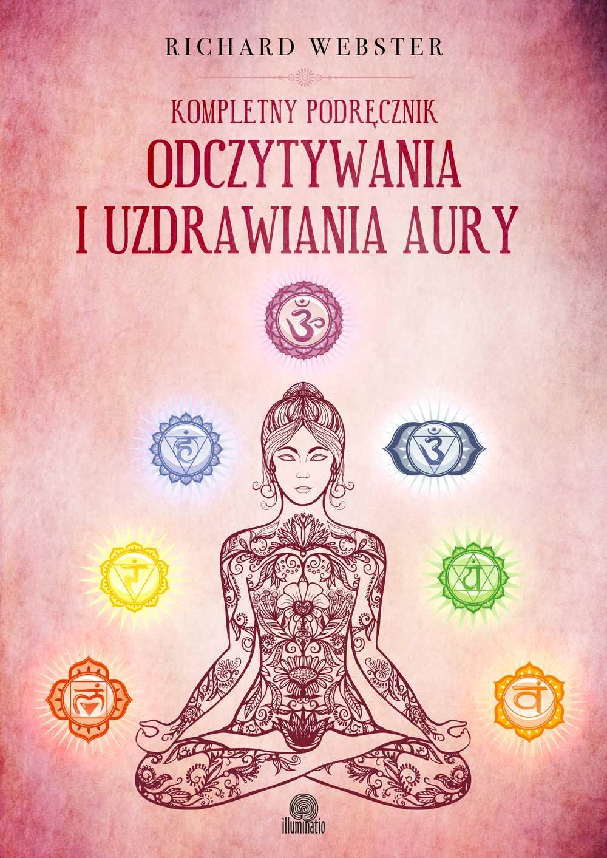 Kompletny podręcznik odczytywania i uzdrawiania aury - Ebook (Książka na Kindle) do pobrania w formacie MOBI