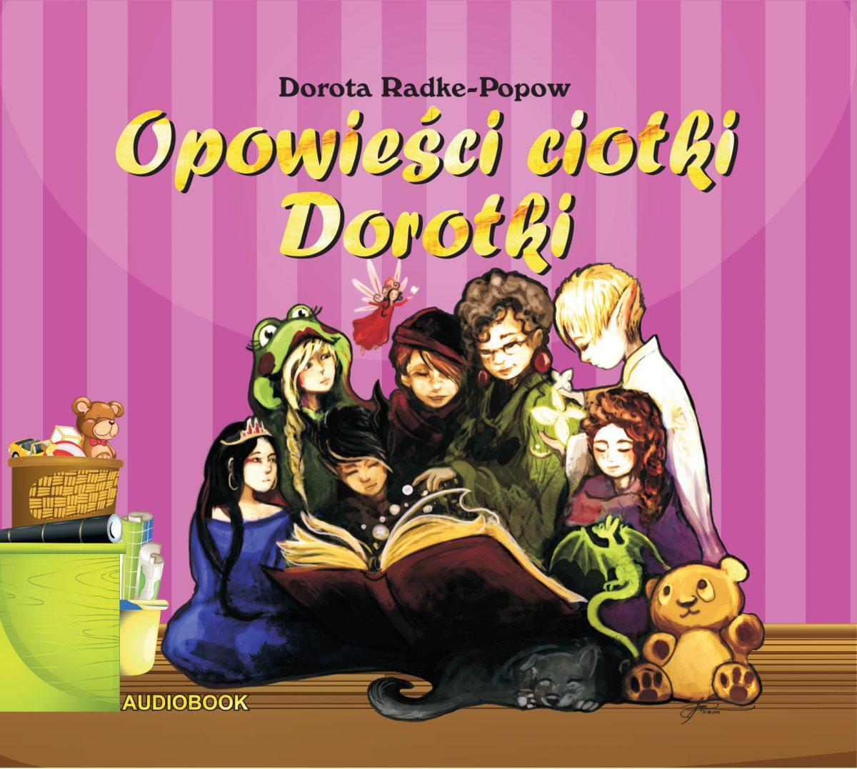 Opowieści ciotki Dorotki - Audiobook (Książka audio MP3) do pobrania w całości w archiwum ZIP