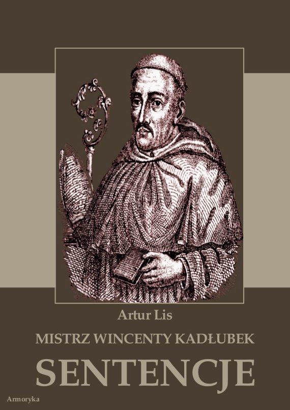 Mistrz Wincenty Kadłubek. Sentencje - Ebook (Książka PDF) do pobrania w formacie PDF