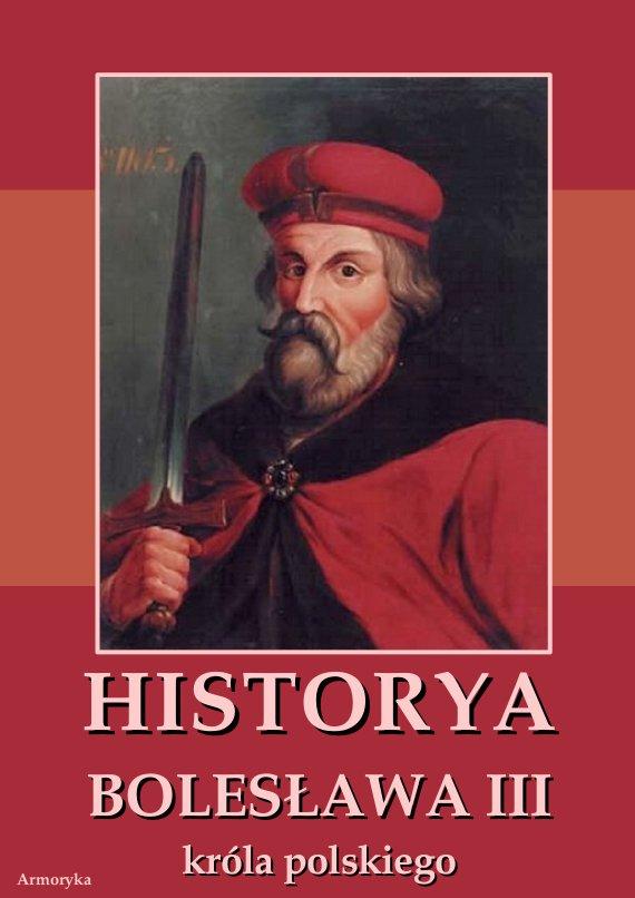 Historya Bolesława III króla polskiego napisana około roku 1115 - Ebook (Książka PDF) do pobrania w formacie PDF