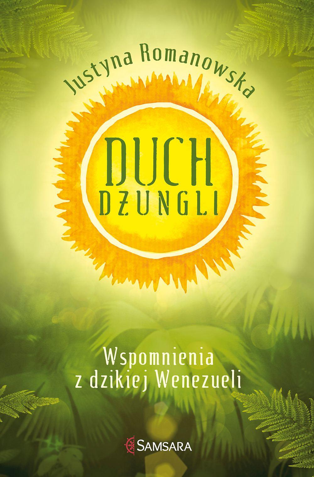 Duch dżungli. Wspomnienia z dzikiej Wenezueli - Ebook (Książka na Kindle) do pobrania w formacie MOBI