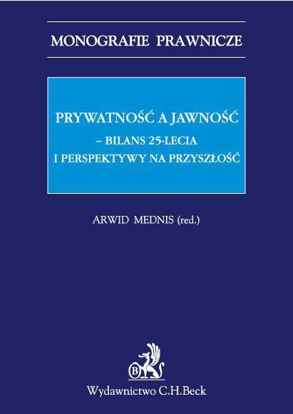 Prywatność a jawność. Bilans 25-lecia i perspektywy na przyszłość - Ebook (Książka PDF) do pobrania w formacie PDF