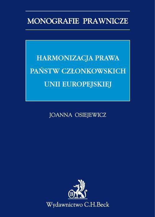 Harmonizacja prawa państw członkowskich Unii Europejskiej - Ebook (Książka PDF) do pobrania w formacie PDF