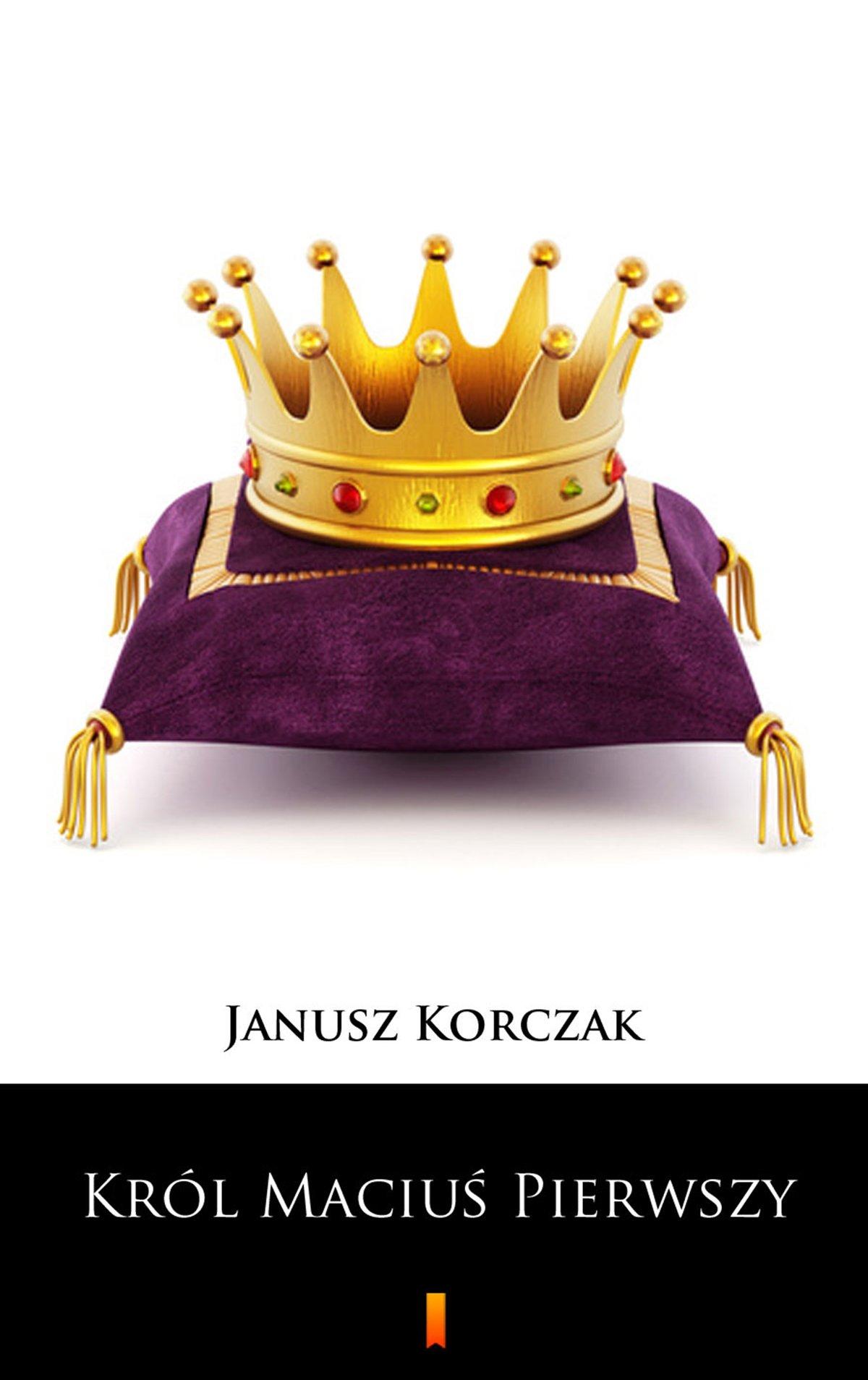 Król Maciuś Pierwszy - Ebook (Książka EPUB) do pobrania w formacie EPUB