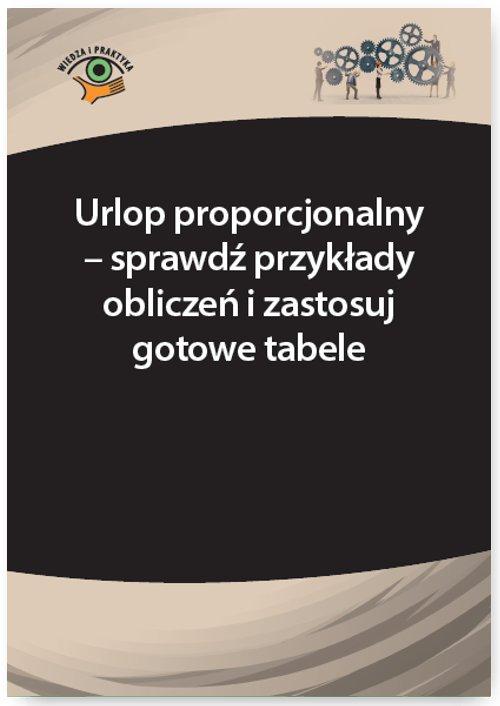 Urlop proporcjonalny – sprawdź przykłady obliczeń i zastosuj gotowe tabele - Ebook (Książka PDF) do pobrania w formacie PDF