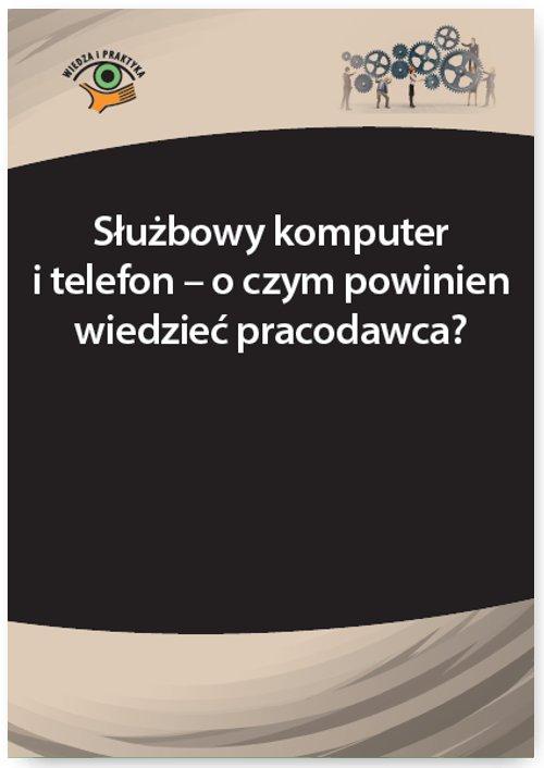 Służbowy komputer i telefon – o czym powinien wiedzieć pracodawca? - Ebook (Książka PDF) do pobrania w formacie PDF