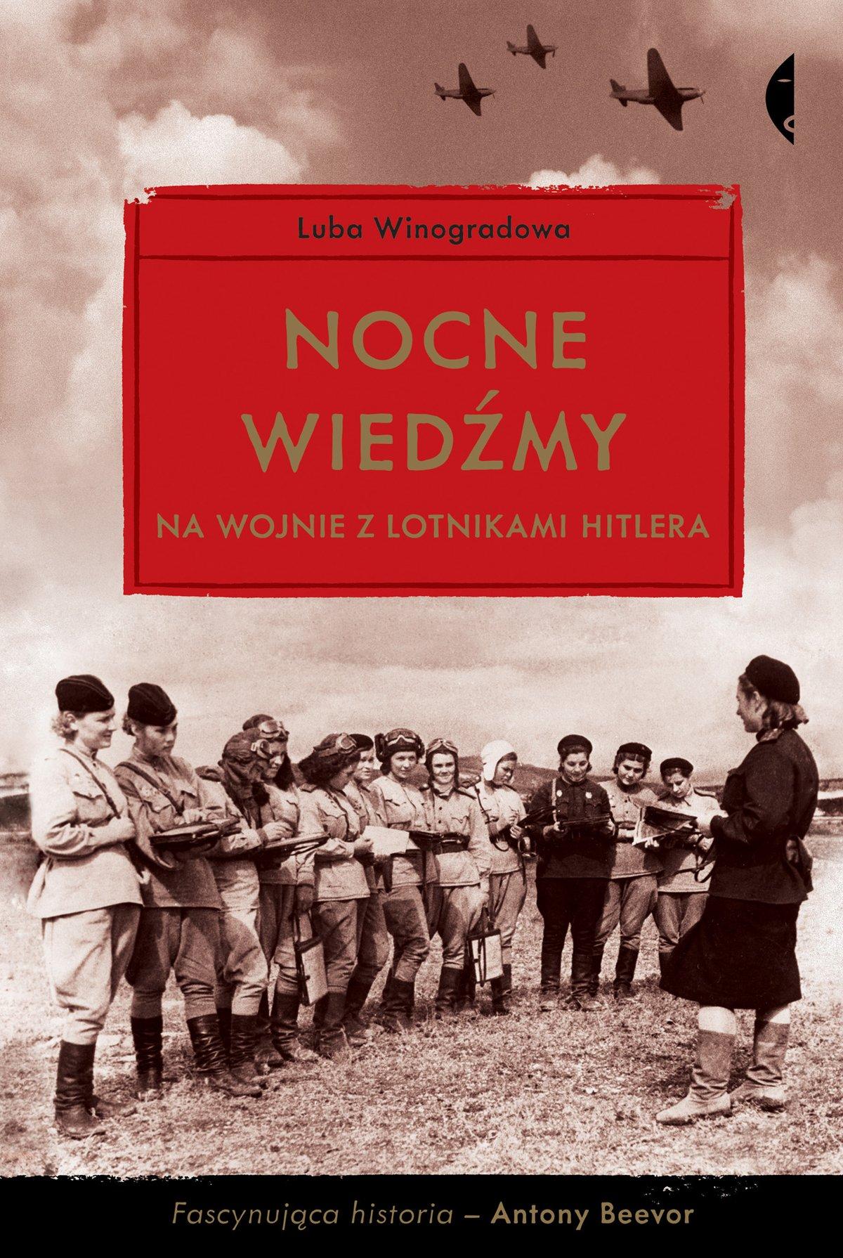 Nocne wiedźmy na wojnie z lotnikami Hitlera - Ebook (Książka EPUB) do pobrania w formacie EPUB