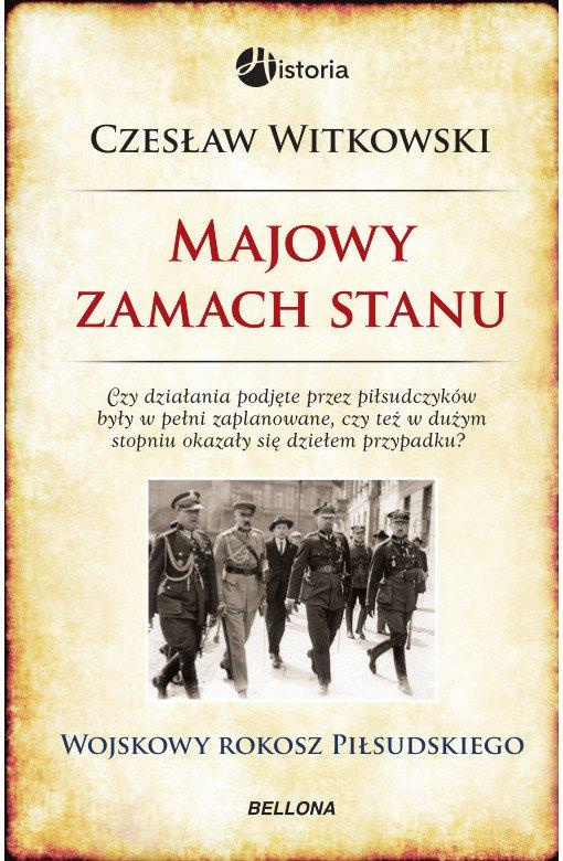 Majowy zamach stanu. Wojskowy rokosz Piłsudskiego - Ebook (Książka na Kindle) do pobrania w formacie MOBI