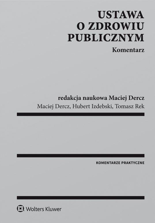 Ustawa o zdrowiu publicznym. Komentarz - Ebook (Książka PDF) do pobrania w formacie PDF