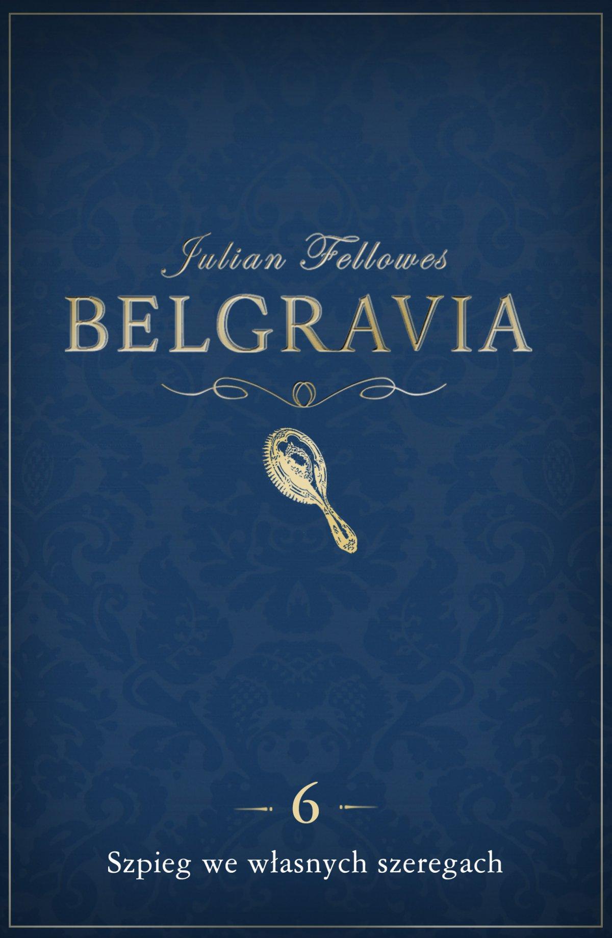 Belgravia Szpieg we własnych szeregach. Odcinek 6 - Ebook (Książka na Kindle) do pobrania w formacie MOBI
