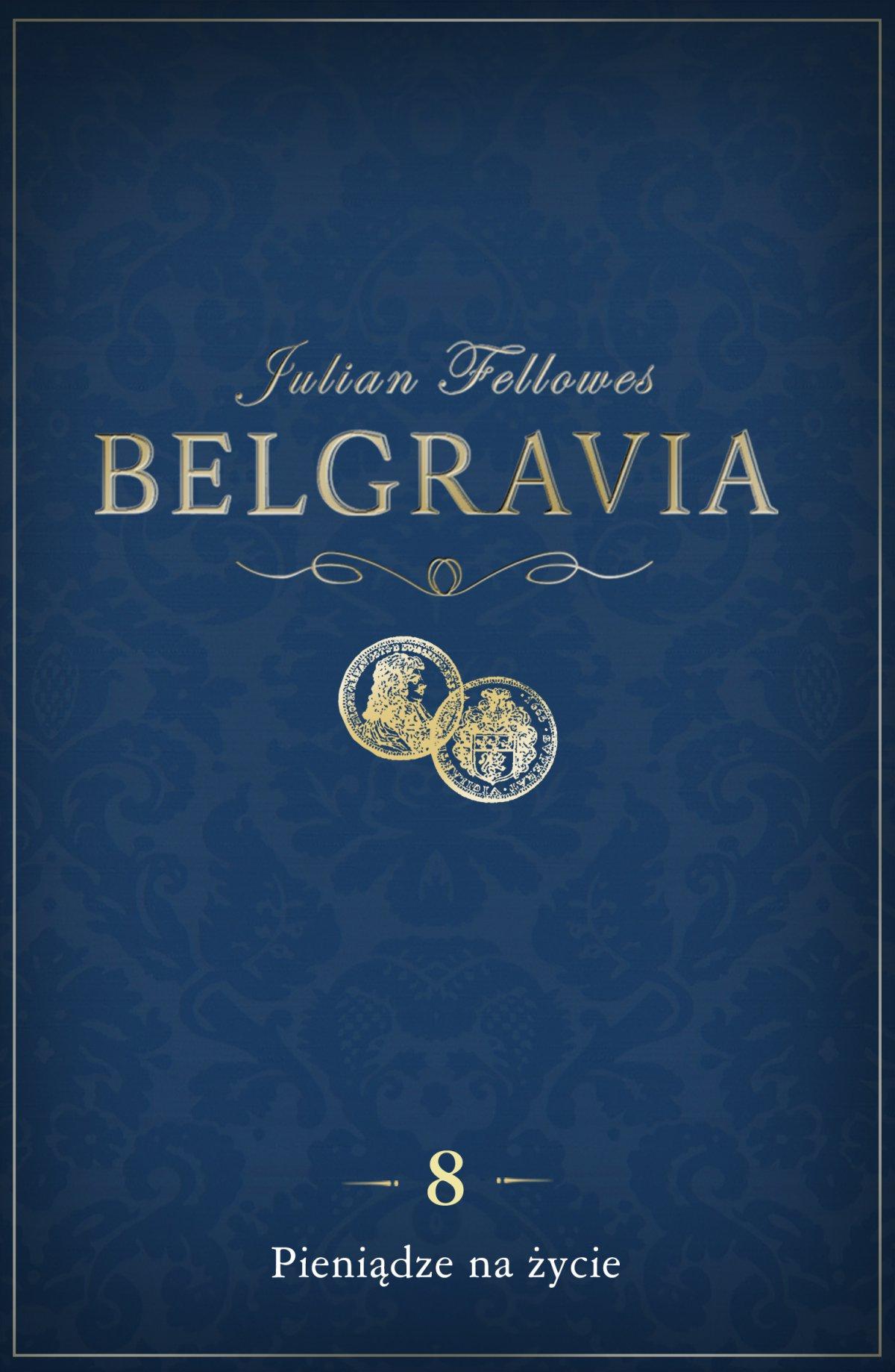 Belgravia Pieniądze na życie. Odcinek 8 - Ebook (Książka na Kindle) do pobrania w formacie MOBI