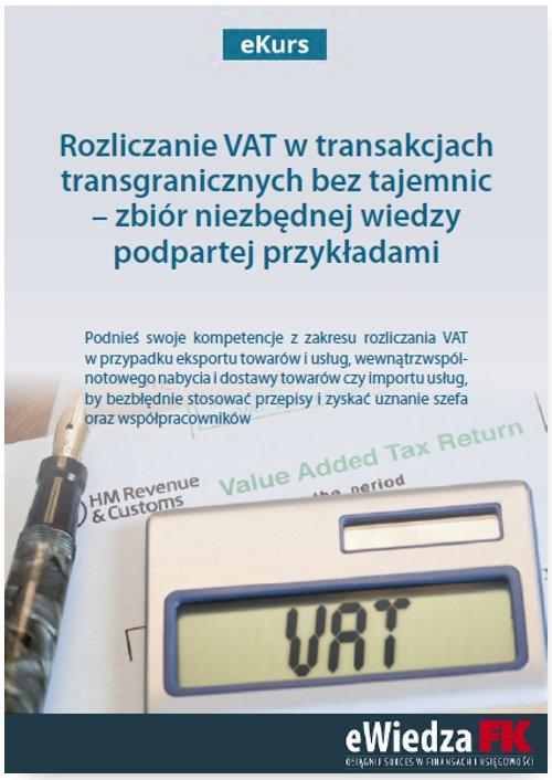 eKurs Rozliczanie VAT w transakcjach transgranicznych bez tajemnic – zbiór niezbędnej wiedzy podpartej przykładami - Ebook (Książka PDF) do pobrania w formacie PDF