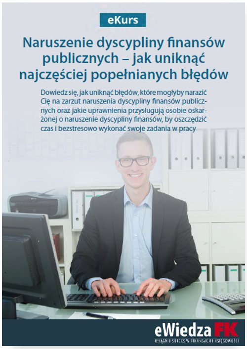 eKurs Naruszenie dyscypliny finansów publicznych – jak uniknąć najczęściej popełnianych błędów - Ebook (Książka PDF) do pobrania w formacie PDF