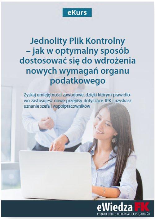 eKurs Jednolity Plik Kontrolny – jak w optymalny sposób dostosować się do wdrożenia nowych wymagań organu podatkowego - Ebook (Książka PDF) do pobrania w formacie PDF