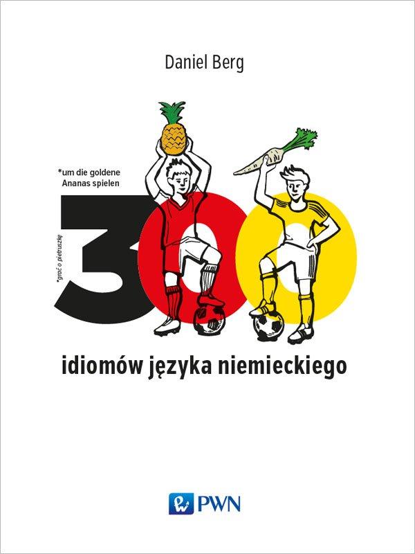 300 idiomów języka niemieckiego - Ebook (Książka na Kindle) do pobrania w formacie MOBI