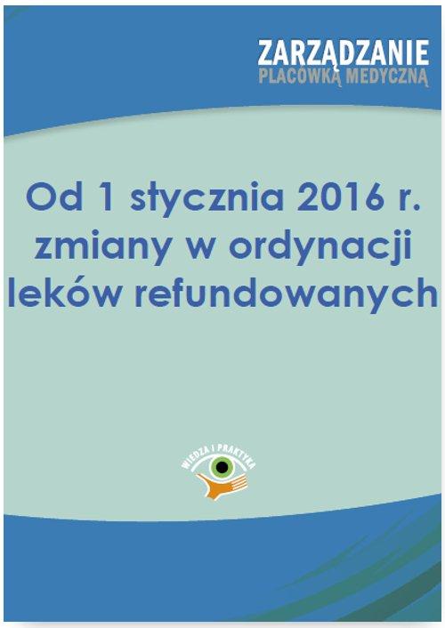 Od 1 stycznia 2016 r. zmiany w ordynacji leków refundowanych - Ebook (Książka PDF) do pobrania w formacie PDF