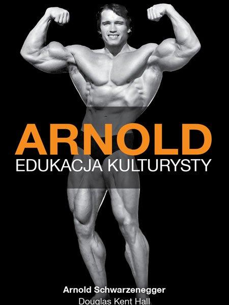 Arnold. Edukacja kulturysty - Ebook (Książka na Kindle) do pobrania w formacie MOBI