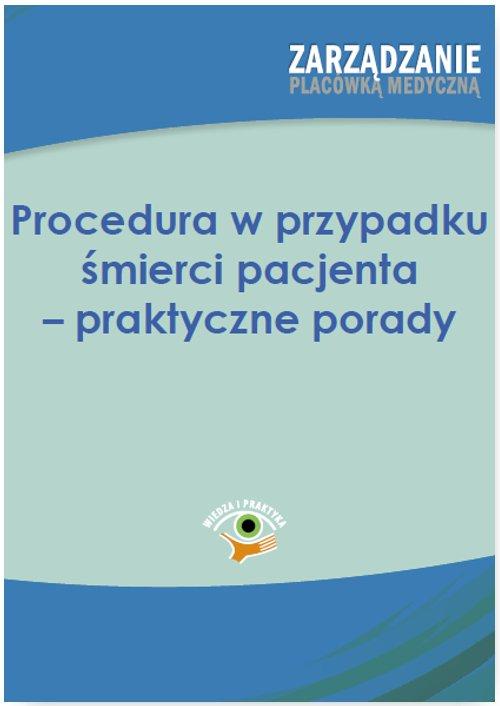 Procedura w przypadku śmierci pacjenta – praktyczne porady - Ebook (Książka PDF) do pobrania w formacie PDF