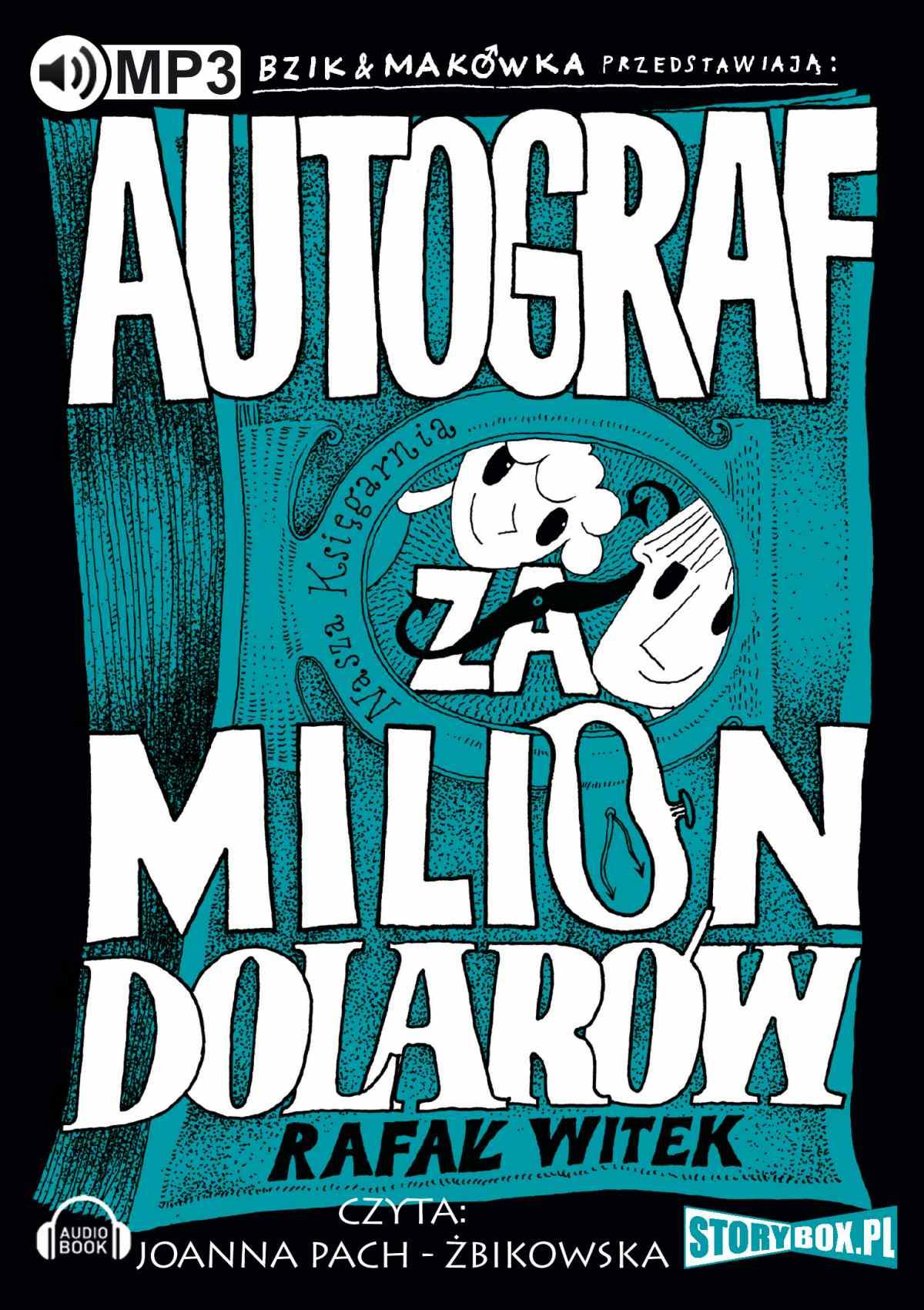 Bzik i Makówka przedstawiają: Autograf za milion dolarów - Audiobook (Książka audio MP3) do pobrania w całości w archiwum ZIP