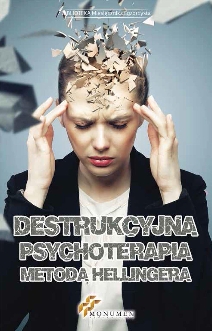 Destrukcyjna psychoterapia metodą Hellingera - Ebook (Książka EPUB) do pobrania w formacie EPUB