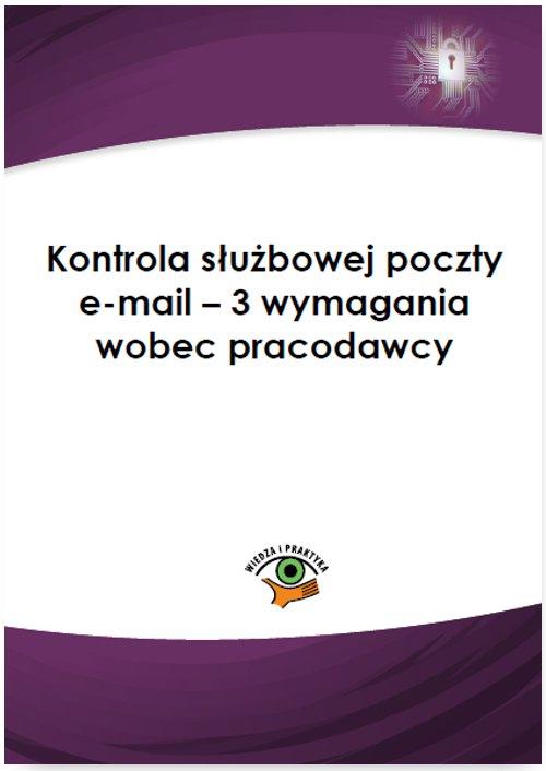 Kontrola służbowej poczty e-mail – 3 wymagania wobec pracodawcy - Ebook (Książka PDF) do pobrania w formacie PDF