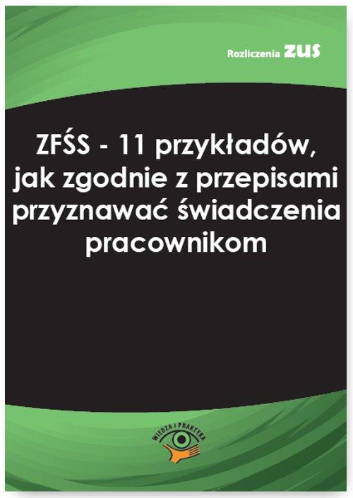 ZFŚS - 11 przykładów, jak zgodnie z przepisami przyznawać świadczenia pracownikom - Ebook (Książka PDF) do pobrania w formacie PDF