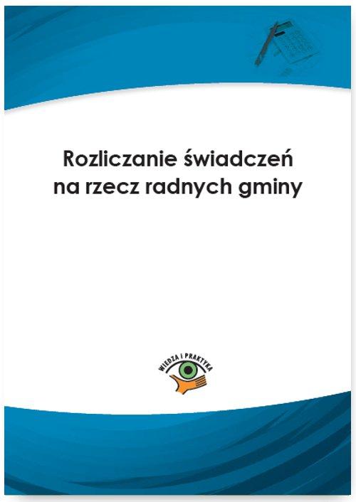 Rozliczanie świadczeń na rzecz radnych gminy - Ebook (Książka PDF) do pobrania w formacie PDF