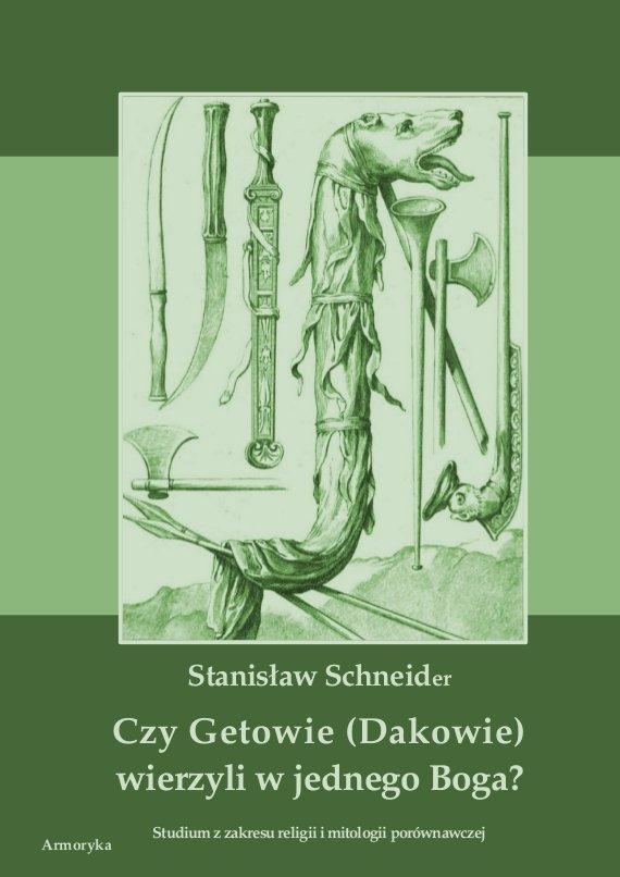 Czy Getowie (Dakowie) wierzyli w jednego Boga? Studium z zakresu religii i mitologii porównawczej - Ebook (Książka PDF) do pobrania w formacie PDF