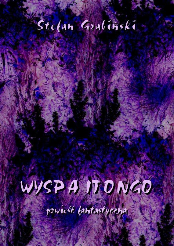Wyspa Itongo. Powieść fantastyczna - Ebook (Książka PDF) do pobrania w formacie PDF