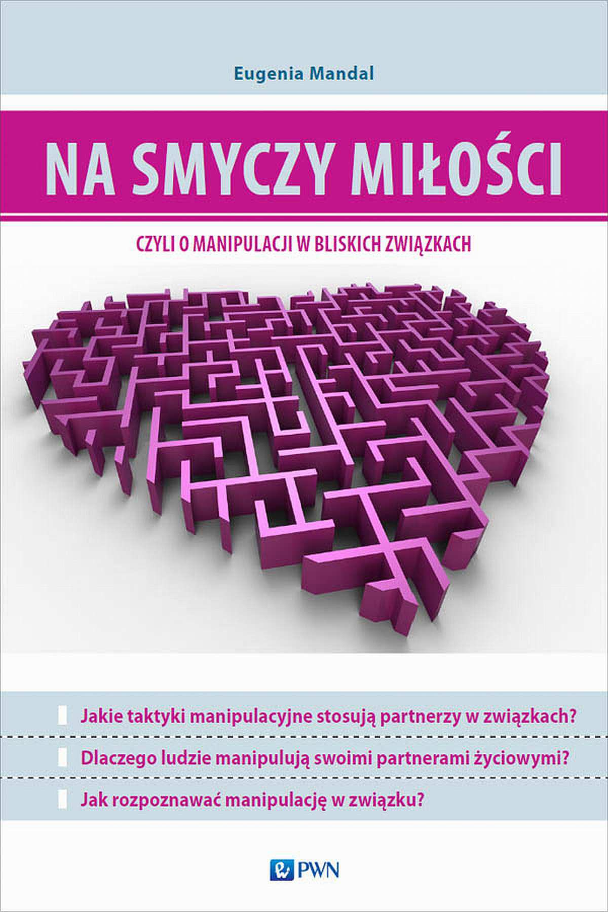 Na smyczy miłości, czyli o manipulacji w bliskich związkach - Ebook (Książka EPUB) do pobrania w formacie EPUB