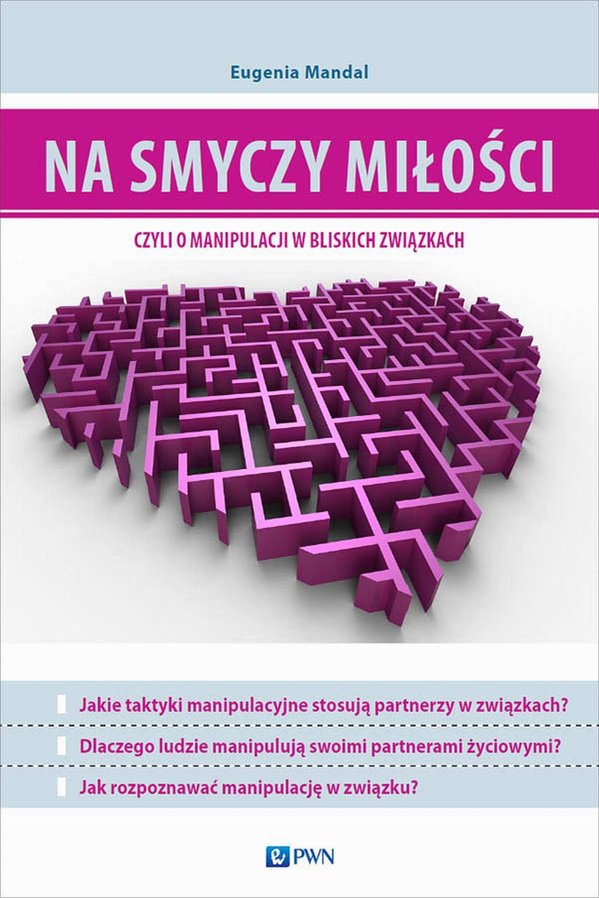 Na smyczy miłości, czyli o manipulacji w bliskich związkach - Ebook (Książka na Kindle) do pobrania w formacie MOBI