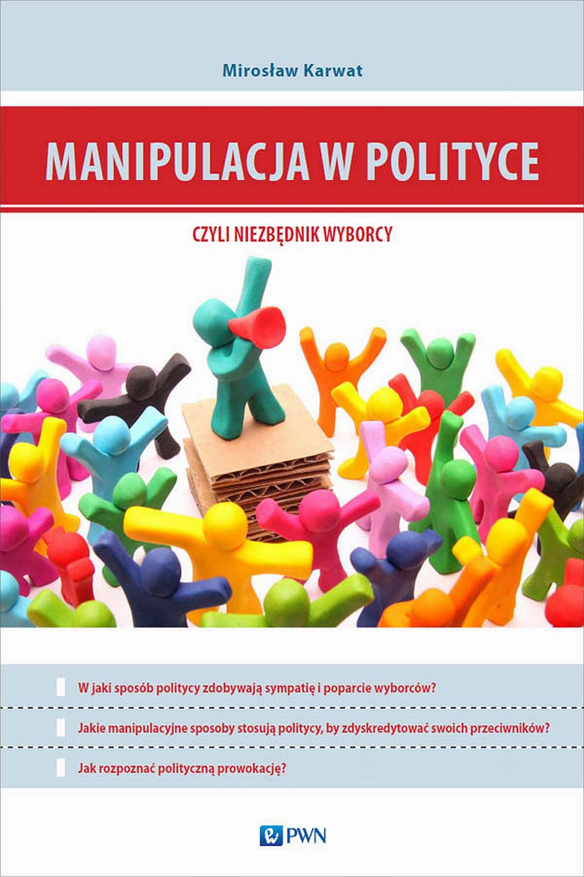Manipulacja w polityce - niezbędnik wyborcy - Ebook (Książka na Kindle) do pobrania w formacie MOBI
