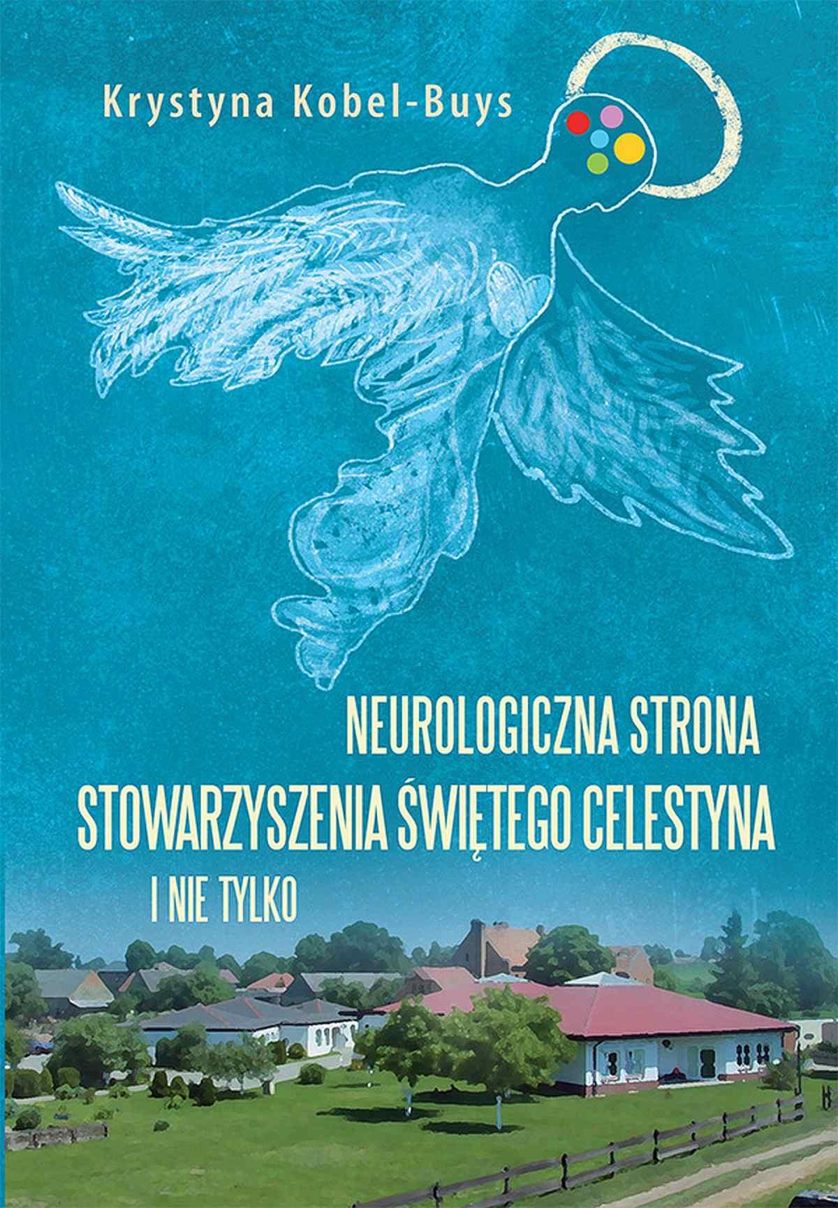 Neurologiczna strona Stowarzyszenia Świętego Celestyna i nie tylko - Ebook (Książka na Kindle) do pobrania w formacie MOBI
