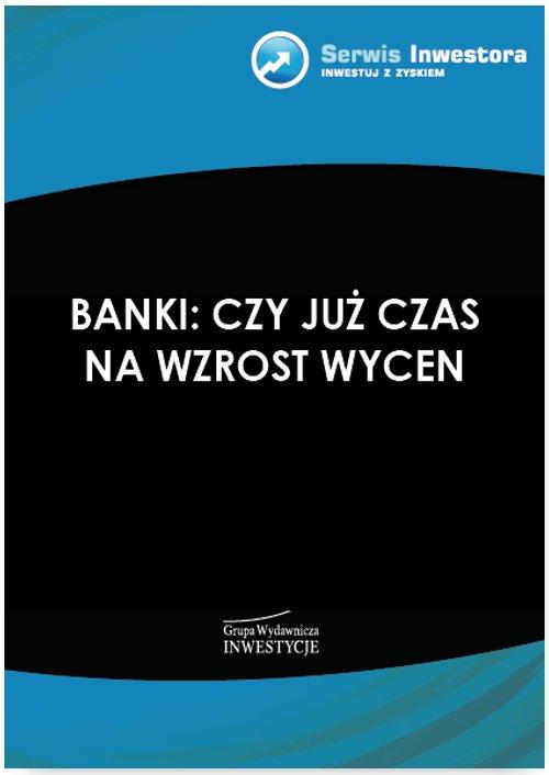 Banki: czy już czas na wzrost wycen - Ebook (Książka PDF) do pobrania w formacie PDF