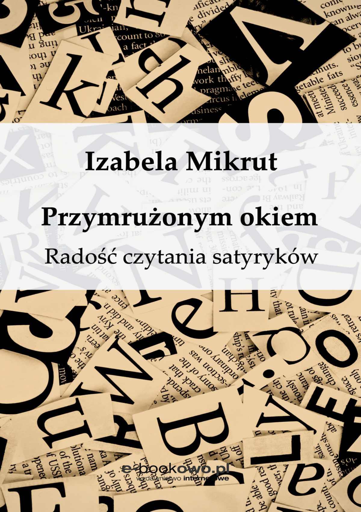 Przymrużonym okiem Radość czytania satyryków - Ebook (Książka na Kindle) do pobrania w formacie MOBI