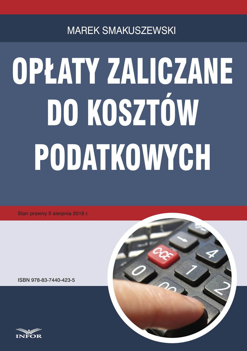 Opłaty zaliczane do kosztów podatkowych - Ebook (Książka PDF) do pobrania w formacie PDF