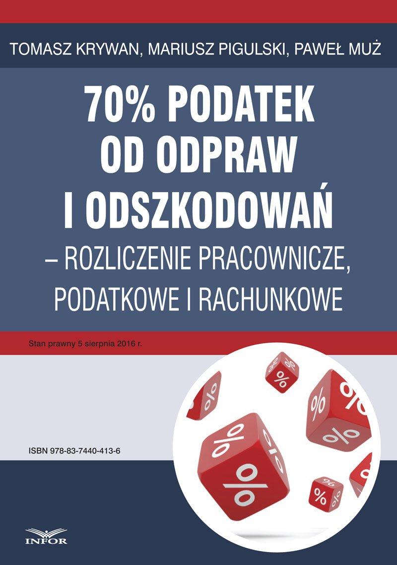 70% podatek od odpraw i odszkodowań – rozliczenia pracownicze, podatkowe i rachunkowe - Ebook (Książka PDF) do pobrania w formacie PDF