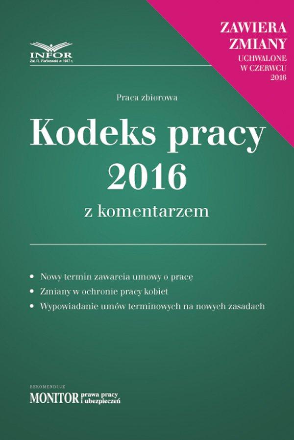 Kodeks Pracy 2016 z komentarzem. Wydanie 2 - Ebook (Książka PDF) do pobrania w formacie PDF