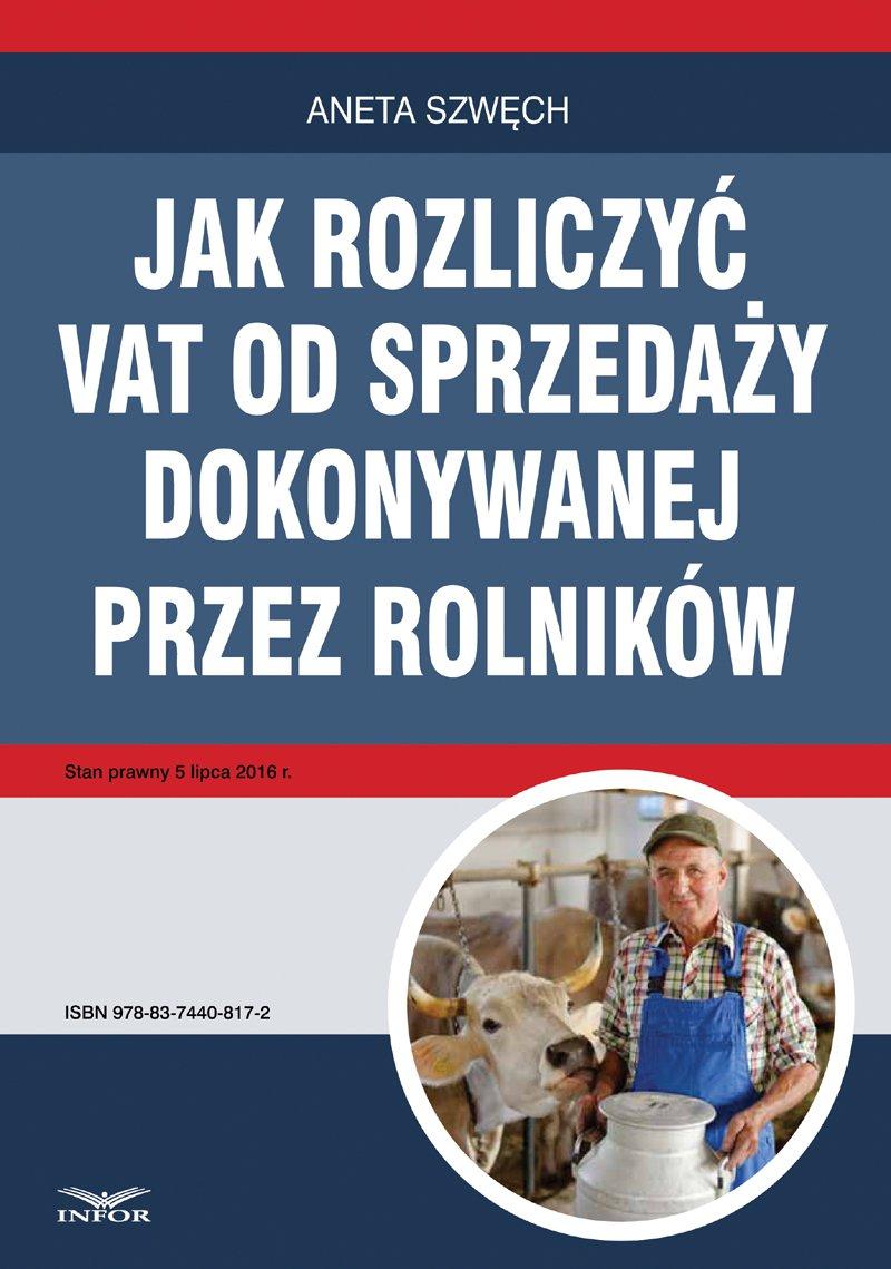 Jak rozliczyć VAT od sprzedaży dokonywanej przez rolników - Ebook (Książka PDF) do pobrania w formacie PDF