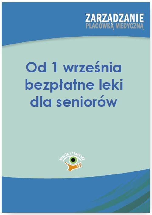 Od 1 września bezpłatne leki dla seniorów - Ebook (Książka PDF) do pobrania w formacie PDF