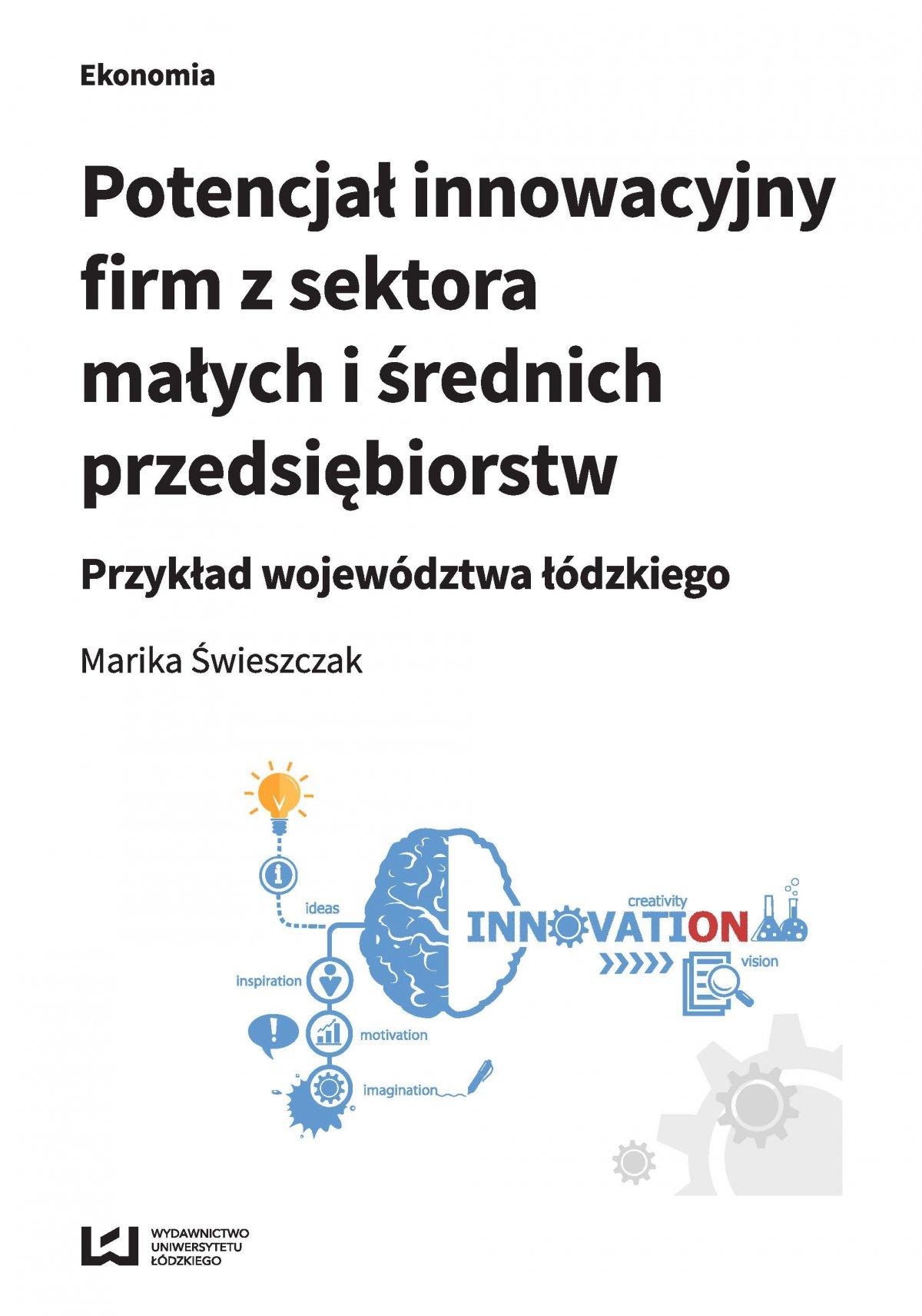 Potencjał innowacyjny firm z sektora małych i średnich przedsiębiorstw. Przykład województwa łódzkiego - Ebook (Książka PDF) do pobrania w formacie PDF
