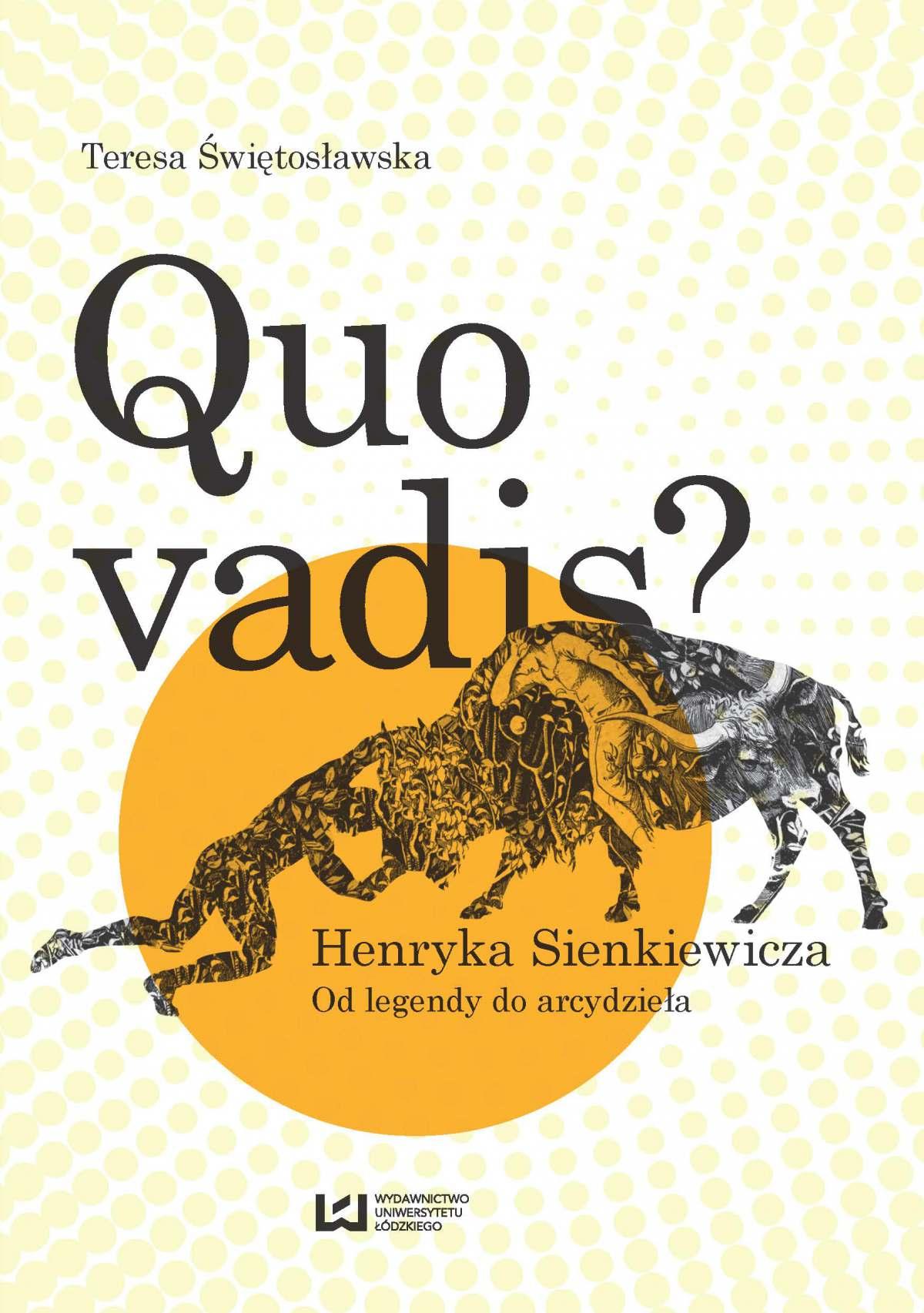 Quo vadis? Henryka Sienkiewicza. Od legendy do arcydzieła - Ebook (Książka PDF) do pobrania w formacie PDF