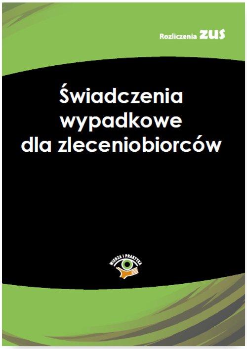 Świadczenia wypadkowe dla zleceniobiorców - Ebook (Książka PDF) do pobrania w formacie PDF