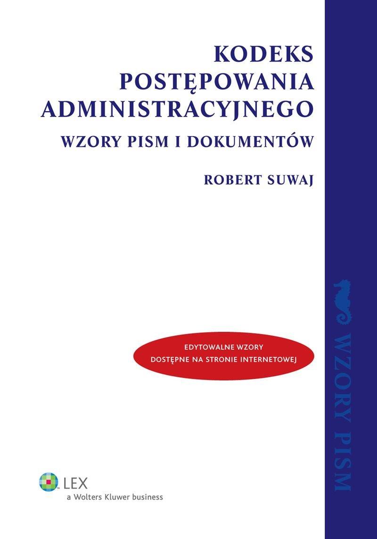 Kodeks postępowania administracyjnego. Wzory pism i dokumentów - Ebook (Książka EPUB) do pobrania w formacie EPUB